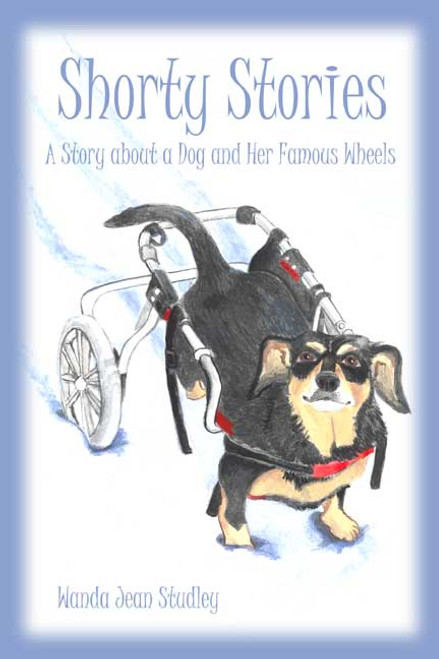 Shorty Stories: A Story about a Dog and Her Famous Wheels