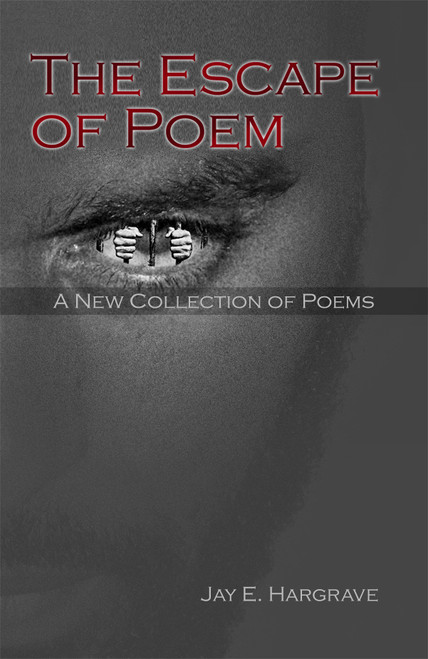 The Escape of Poem: A New Collection of Poems