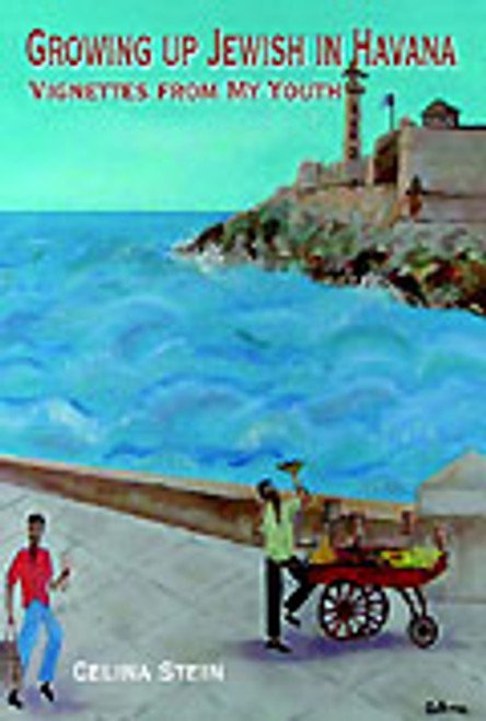 Growing Up Jewish in Havana: Vignettes from my Youth
