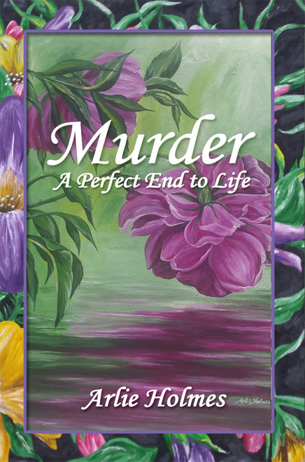 Murder: A Perfect End to Life