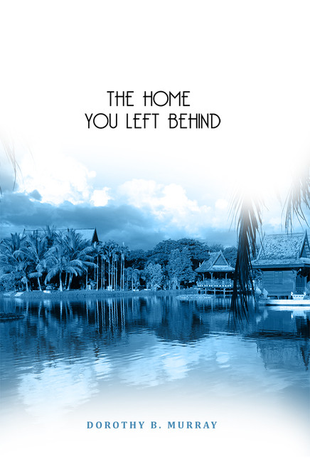 The Home You Left Behind