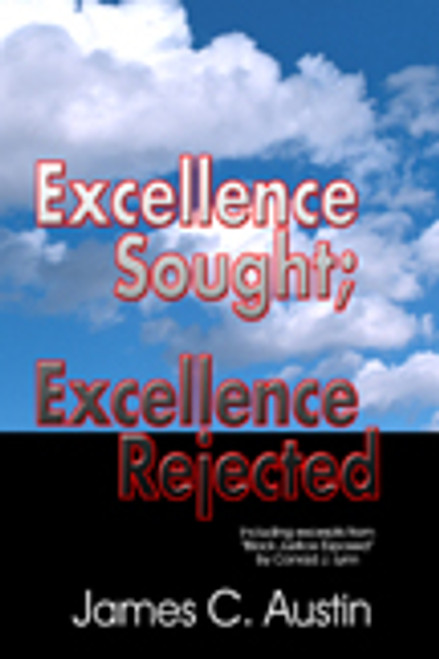Excellence Sought; Excellence Rejected