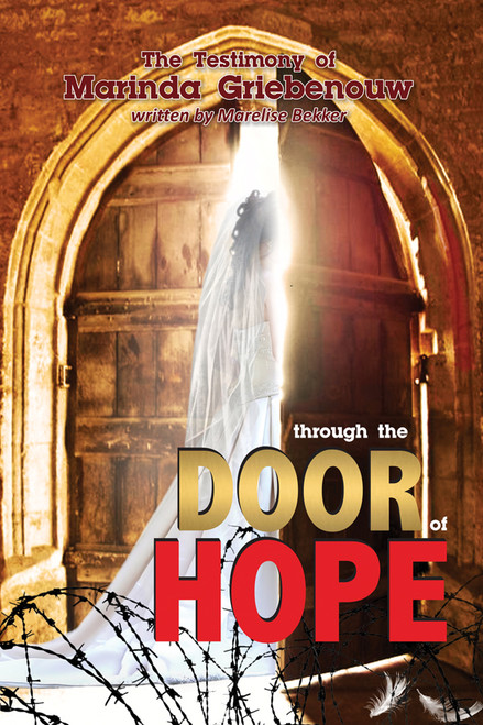 Through the Door of Hope! A True Story as told by Marinda Griebenouw