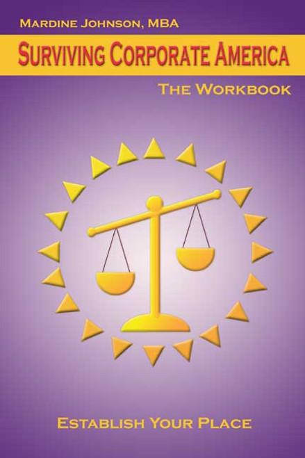 Surviving Corporate America: The Workbook: Establish Your Place