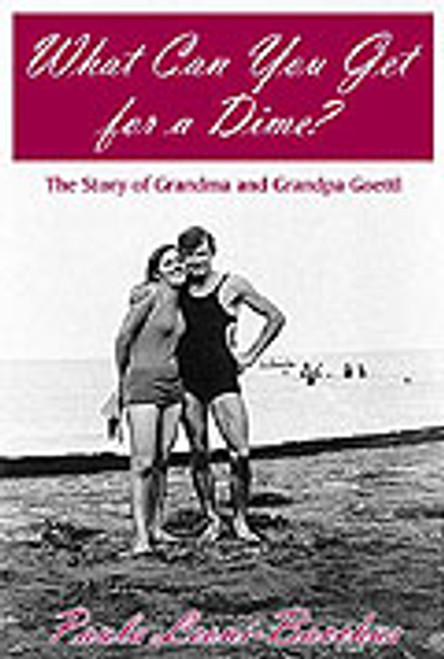 What Can You Get for a Dime?: The Story of Grandma and Grandpa Goettl