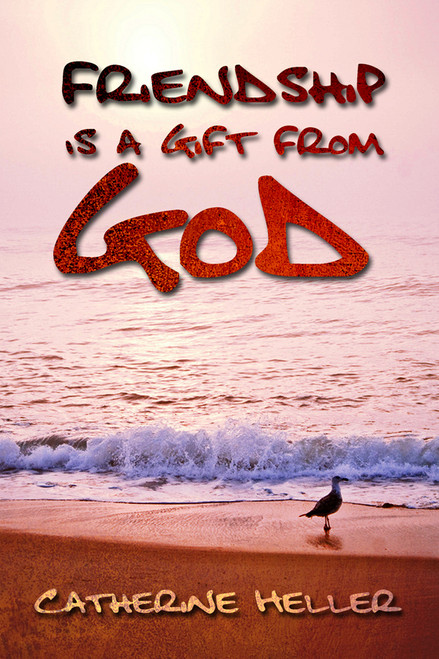 Friendship Is a Gift from God