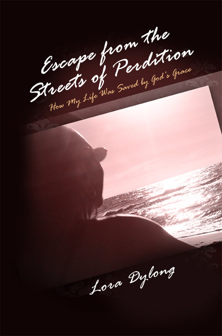 Escape from the Streets of Perdition: How My Life Was Saved by God's Grace