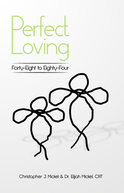 Perfect Loving: Forty-Eight to Eighty-Four