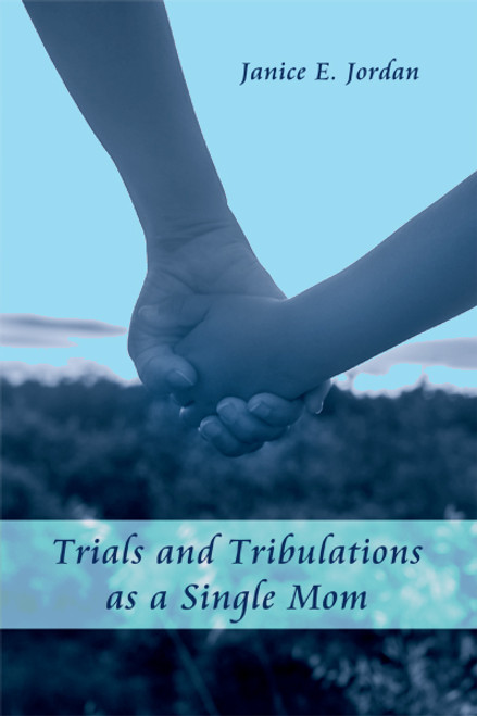Trials and Tribulations as a Single Mom