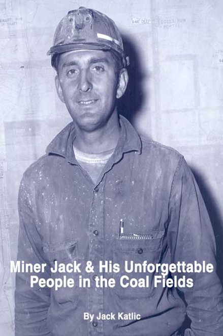 Miner Jack and His Unforgettable People in the Coal Fields