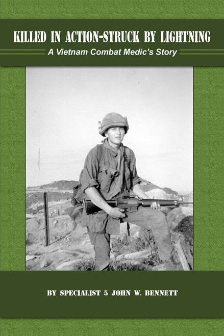 Killed in Action-Struck By Lightning: A Vietnam Combat Medic's Story