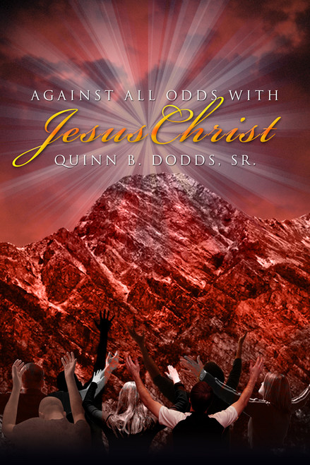 Against All Odds with Jesus Christ