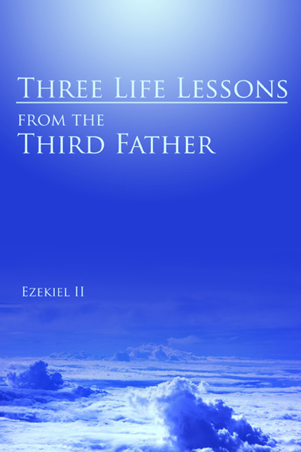 Three Life Lessons from the Third Father: Volume II