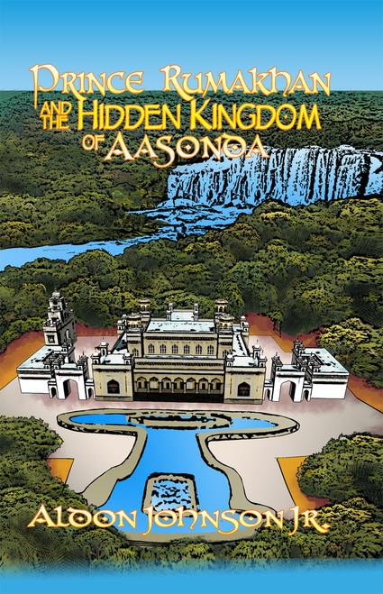 Prince Rumakhan and the Hidden Kingdom of Aasonda