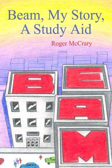 Beam, My Story, A Study Aid