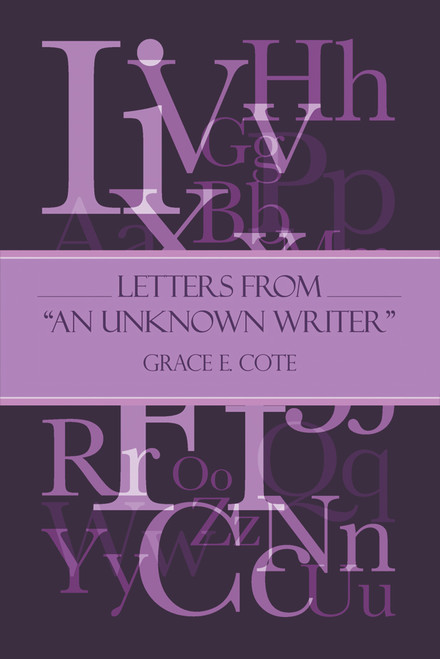 "Letters from ""An Unknown Writer"""