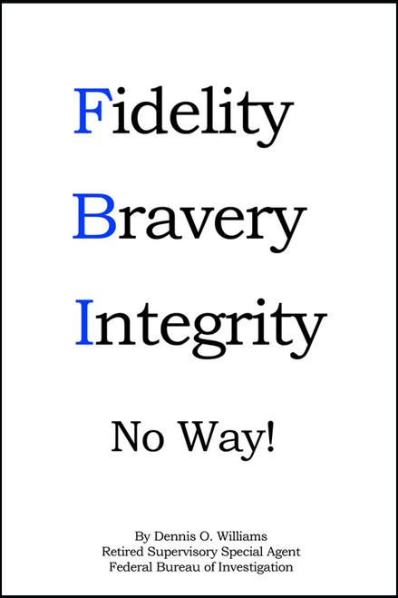 Fidelity Bravery Integrity No Way!