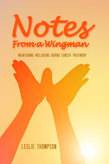 Notes from a Wingman: Maintaining Wellbeing During Cancer Treatment