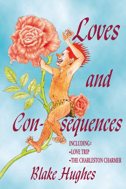 Loves and Consequences Including: Love Trip, The Charleston Charmer