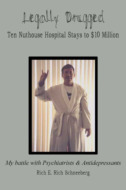 Legally Drugged: Ten Nuthouse Hospital Stays to $10 Million