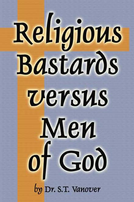Religious Bastards versus Men of God