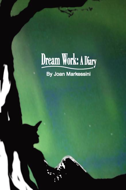 Dream Work: A Diary