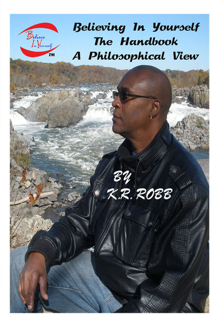 Believing In Yourself the Handbook A Philosophical View by K. R. Robb