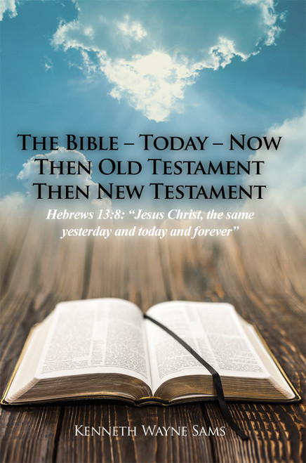 The Bible – Today – Now