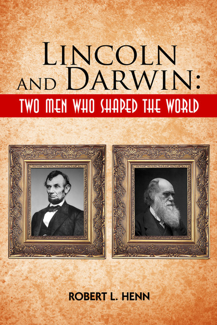 Lincoln and Darwin: Two Men Who Shaped the World