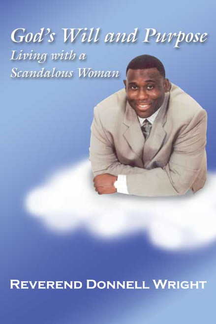God's Will and Purpose: Living with a Scandalous Woman