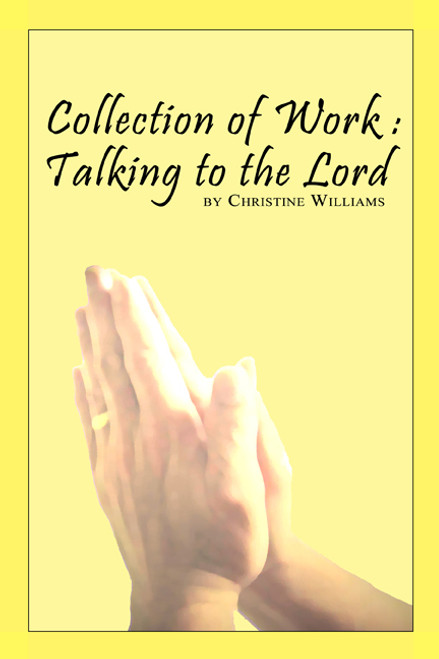 Collection of Work: Talking to the Lord