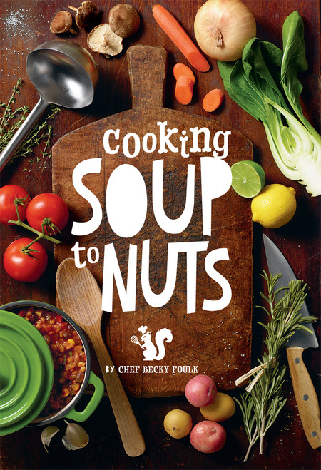 Cooking Soup to Nuts