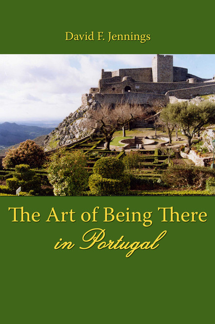 The Art of Being There in Portugal