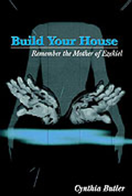 Build Your House: Remember the Mother of Ezekiel