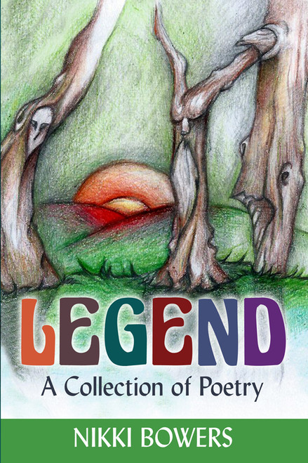 Legend: A Collection of Poetry