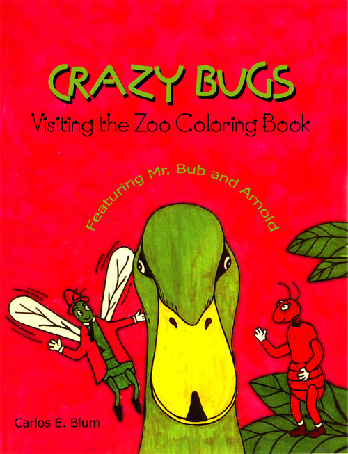 Crazy Bugs Visiting the Zoo Coloring Book Featuring Mr. Bub and Arnold