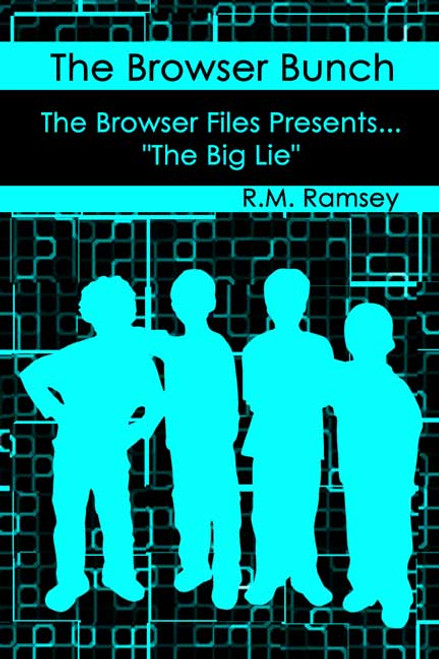 The Browser Bunch: The Browser Files Presents... The Big Lie