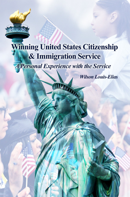 Winning United States Citizenship & Immigration Service: A Personal Experience with the Service
