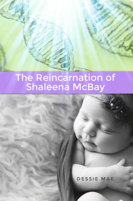 The Reincarnation of Shaleena McBay