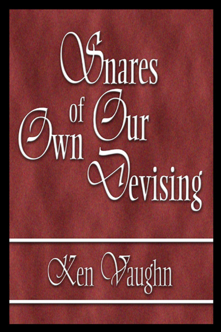 Snares of Our Own Devising