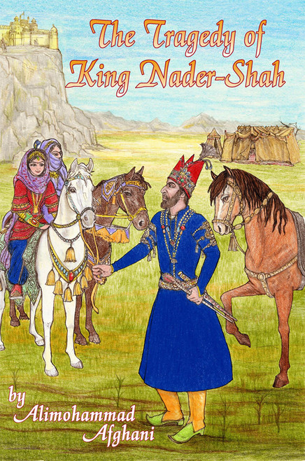 Tragedy of King Nader-Shah by Alimohammad Afghani