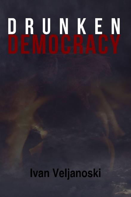 Drunken Democracy