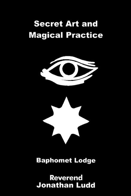 Secret Art and Magical Practice: Baphomet Lodge
