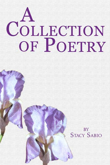 Collection of Poetry (by Stacy Sabio)