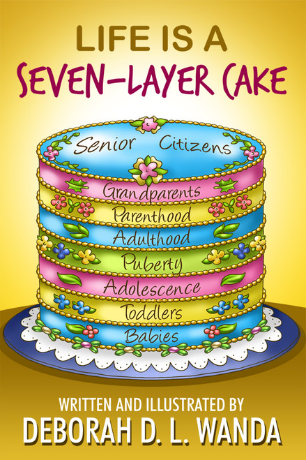 Life Is a Seven-Layer Cake