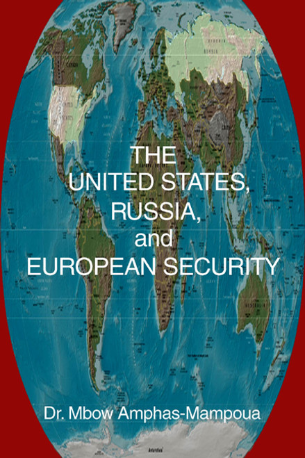 The United States, Russia, and European Security