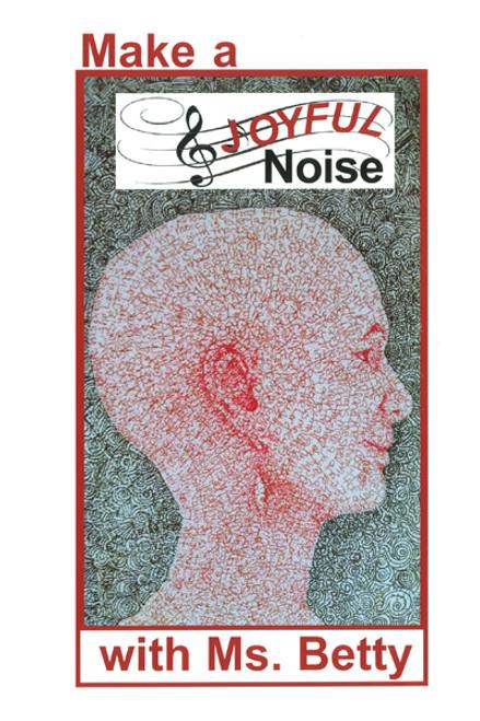 Make a Joyful Noise with Ms. Betty