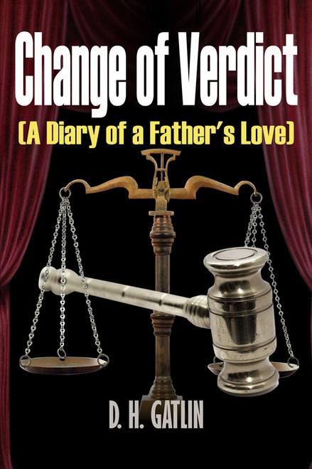 Change of Verdict (A Diary of a Father's Love)