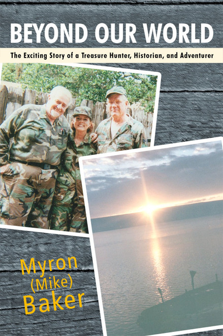 Beyond Our World: The Exciting Story of a Treasure Hunter, Historian, and Adventurer