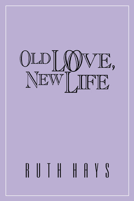 Old Love,  New Life